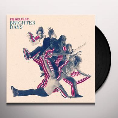 Fm Belfast BRIGHTER DAYS Vinyl Record