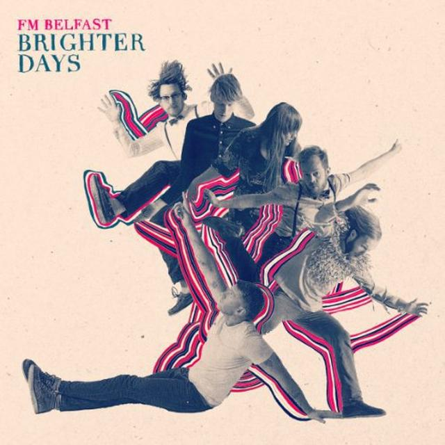 Fm Belfast BRIGHTER DAYS Vinyl Record