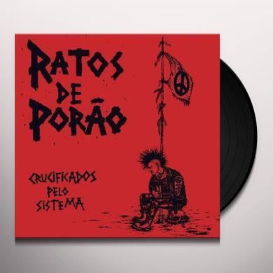 Ratos De Porao CRUCIFICADOS PELO SISTEMA Vinyl Record