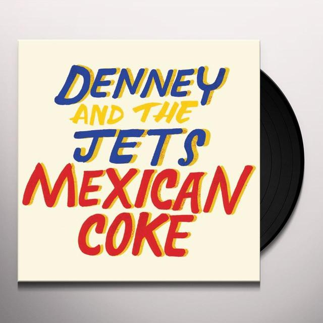 Denney & The Jets MEXICAN COKE Vinyl Record