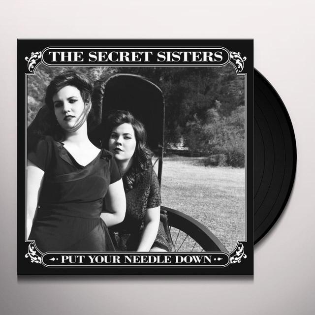 Secret Sisters PUT YOUR NEEDLE DOWN Vinyl Record