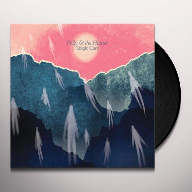 Folly & The Hunter TRAGIC CARE Vinyl Record