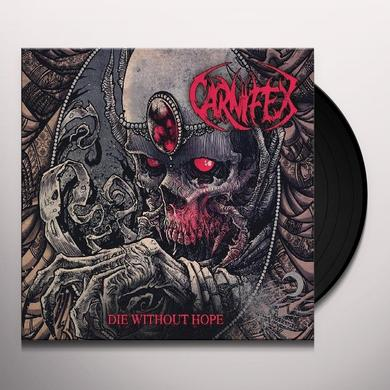 Carnifex DIE WITHOUT HOPE Vinyl Record - UK Import
