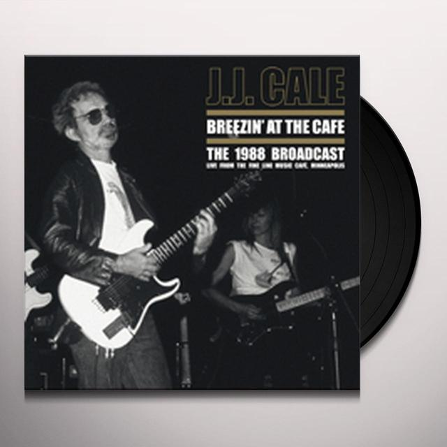 J.J. Cale BREEZIN AT THE CAFE (UK) (Vinyl)