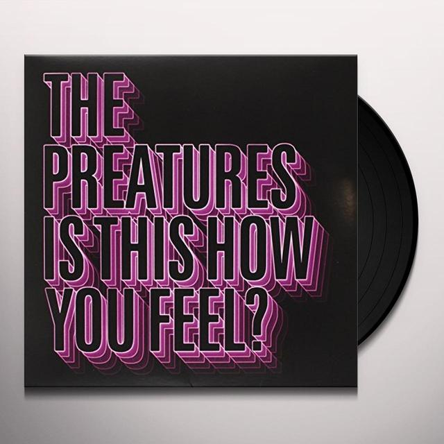 Preatures IS THIS HOW YOU FEEL Vinyl Record