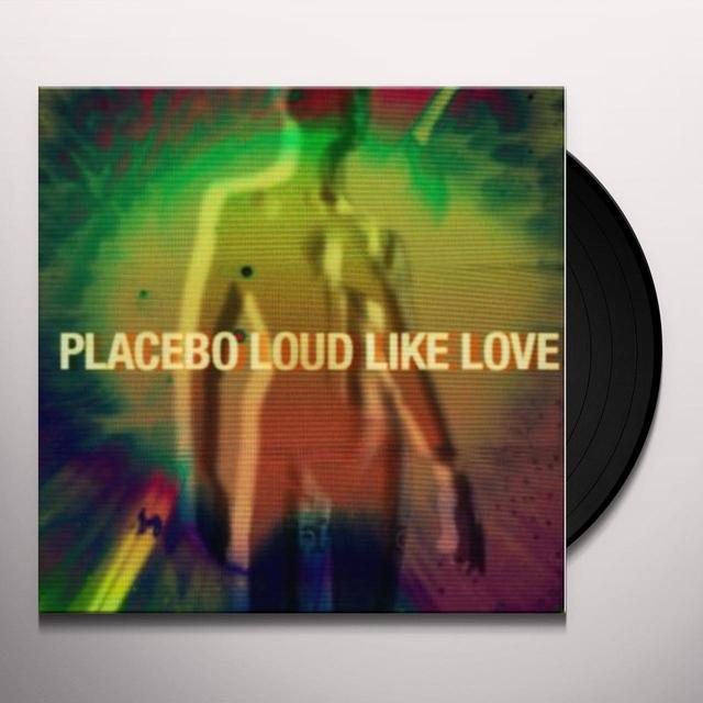 Placebo LOUD LIKE LOVE (GER) Vinyl Record