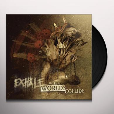 Exhale WHEN WORLDS COLLIDE (GER) Vinyl Record