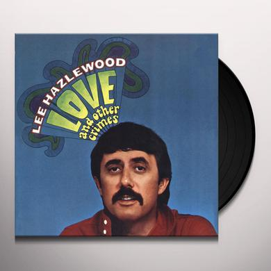 Lee Hazlewood LOVE & OTHER CRIMES Vinyl Record