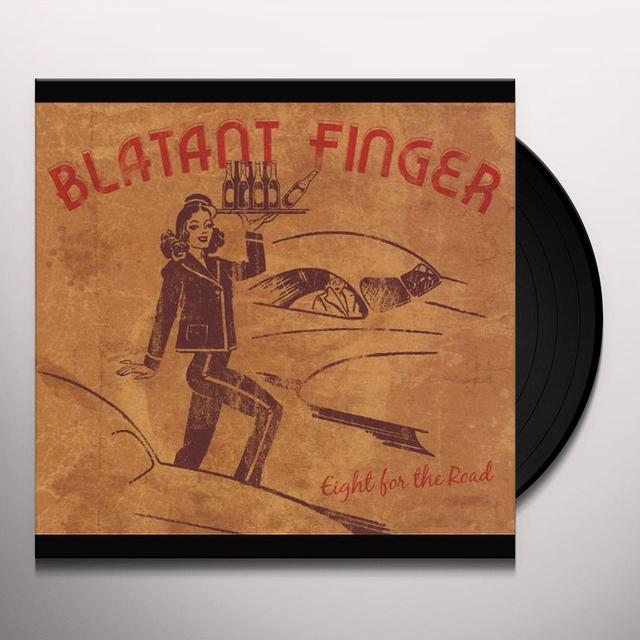 Blatant Finger EIGHT FOR THE ROAD Vinyl Record