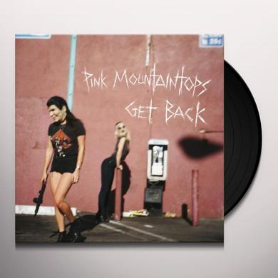 Pink Mountaintops GET BACK Vinyl Record