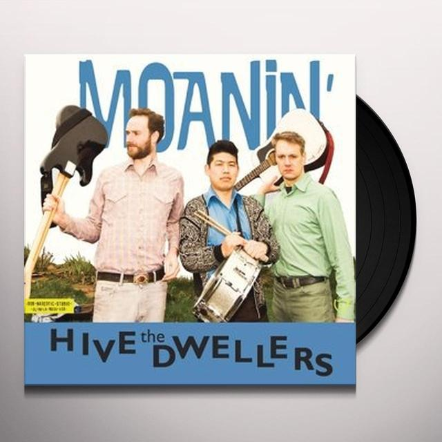 The Hive Dwellers MOANIN Vinyl Record