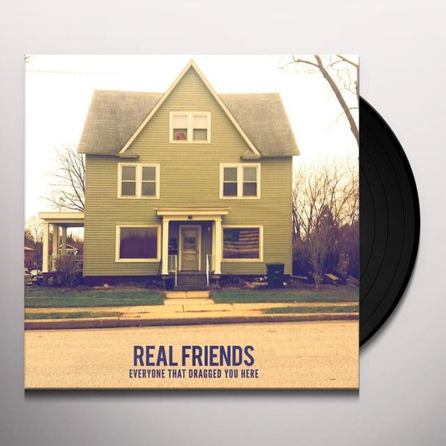 Real Friends EVERYONE THAT DRAGGED YOU HERE Vinyl Record