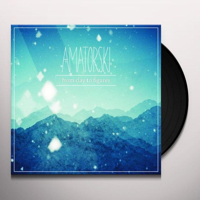 Amatorski FROM CLAY TO FIGURES Vinyl Record - UK Release