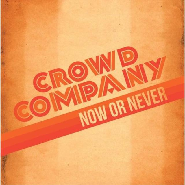 Crowd Company NOW OR NEVER Vinyl Record - UK Import