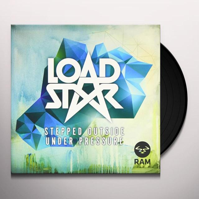 Loadstar STEPPED OUTSIDE/UNDER PRESSURE Vinyl Record - UK Import