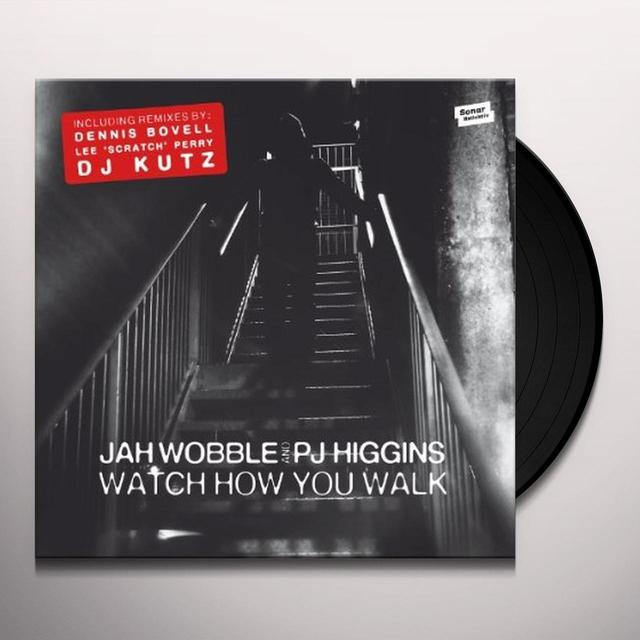 Jah Wobble & Pj Higgins WATCH HOW YOU WALK (UK) (Vinyl)