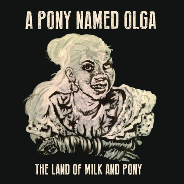 Pony Named Olga LAND OF MILK & PONY Vinyl Record