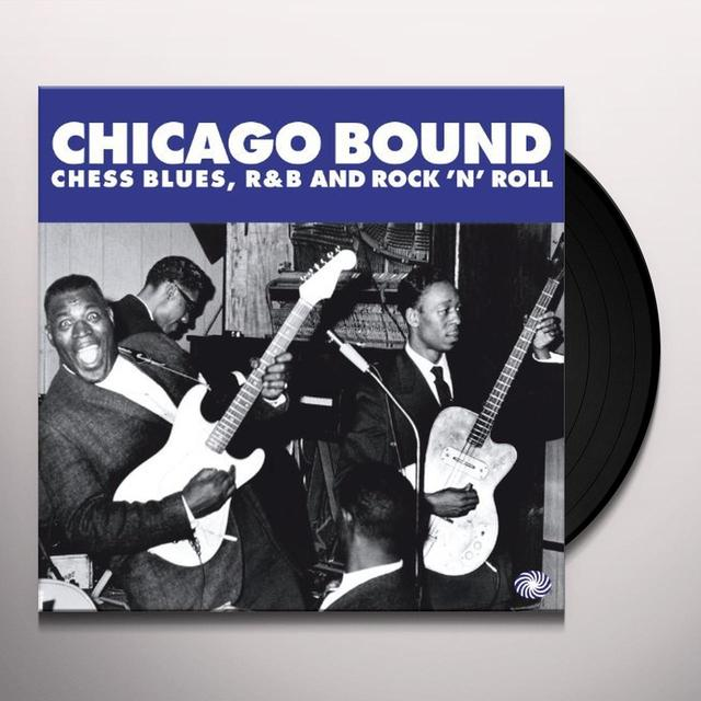 CHICAGO BOUND: CHESS BLUES, R&B & ROCK 'N' ROLL / Vinyl Record