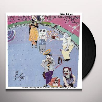 Big Boys NO MATTER HOW LONG THE LINE AT THE CAFETERIA Vinyl Record