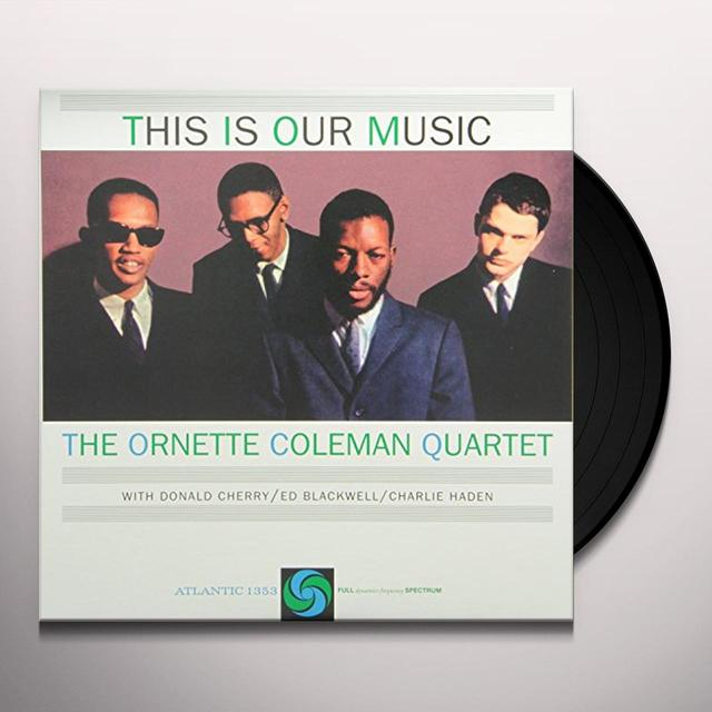 Ornette Coleman THIS IS OUR MUSIC Vinyl Record - 180 Gram Pressing