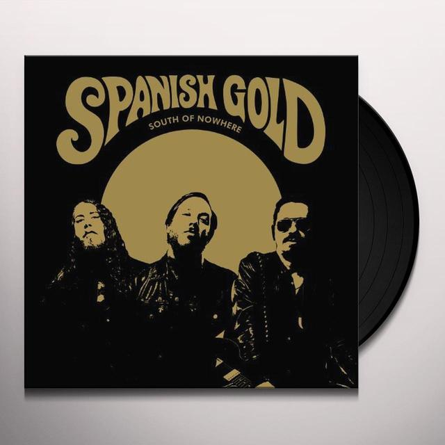 Spanish Gold SOUTH OF NOWHERE Vinyl Record