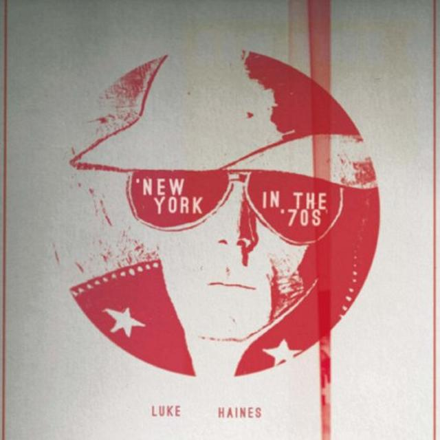 Luke Haines NEW YORK IN THE 70S Vinyl Record - UK Import
