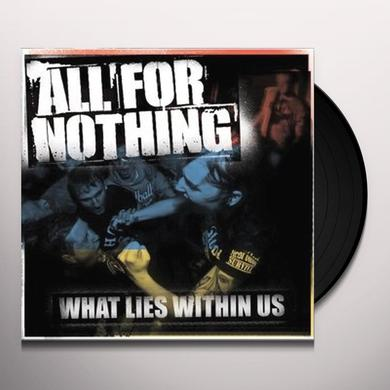 All For Nothing WHAT LIES WITHIN US Vinyl Record - UK Import