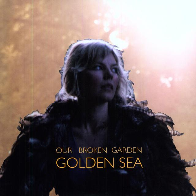 Our Broken Garden GOLDEN SEA Vinyl Record - UK Import