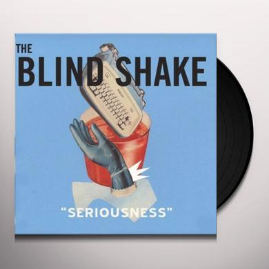 The Blind Shake SERIOUSNESS Vinyl Record