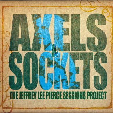 Jeffrey Lee Sessions Project Pierce AXELS & SOCKETS Vinyl Record