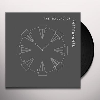 BALLADS OF THE METRONOMES Vinyl Record