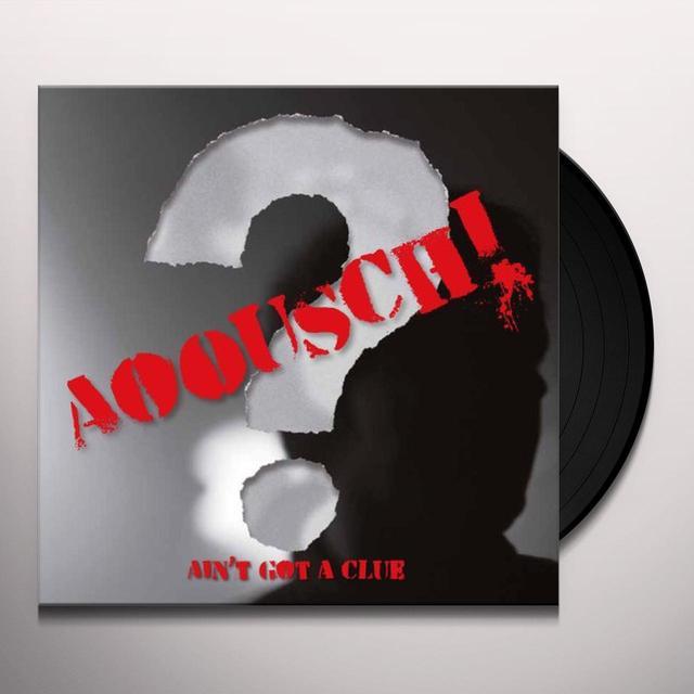 Aoousch AIN T GOT A CLUE Vinyl Record