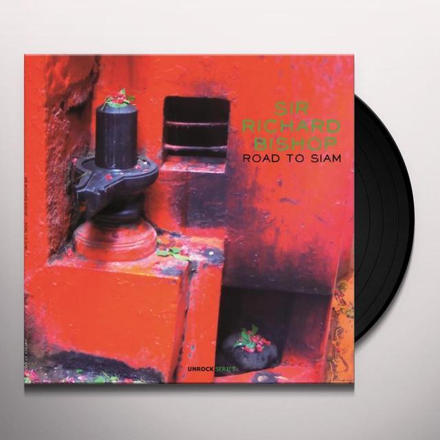 Sir Richard Bishop ROAD TO SIAM Vinyl Record