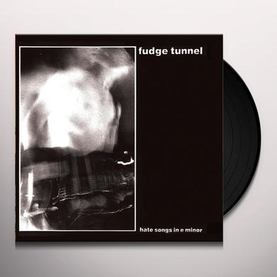Fudge Tunnel HATE SONGS IN E MINOR Vinyl Record