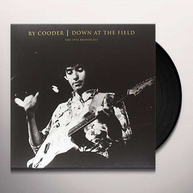 Ry Cooder DOWN AT THE FIELD Vinyl Record