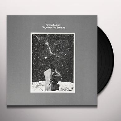 Kamran Sadeghi TOGETHER WE BREATHE Vinyl Record