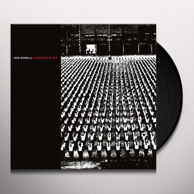 Ron Morelli PERISCOPE BLUES Vinyl Record