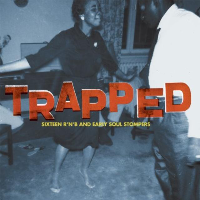 Trapped Sixteen R N B & Early Soul / Various
