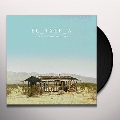 El-Txef-A WE WALKED HOME TOGETHER Vinyl Record