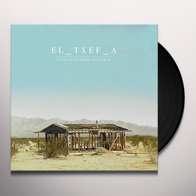 El-Txef-A WE WALKED HOME TOGETHER Vinyl Record