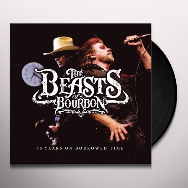 Beasts Of Bourbon 30 YEARS ON BORROWED TIME Vinyl Record