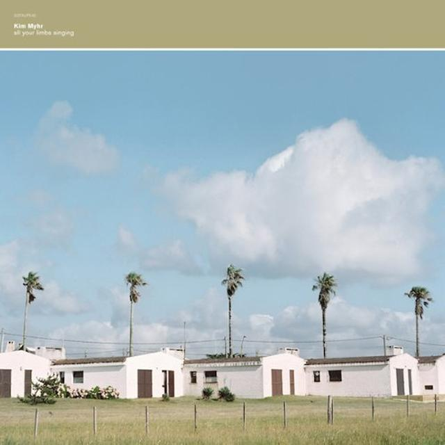 Kim Myhr ALL YOUR LIMBS SINGING Vinyl Record