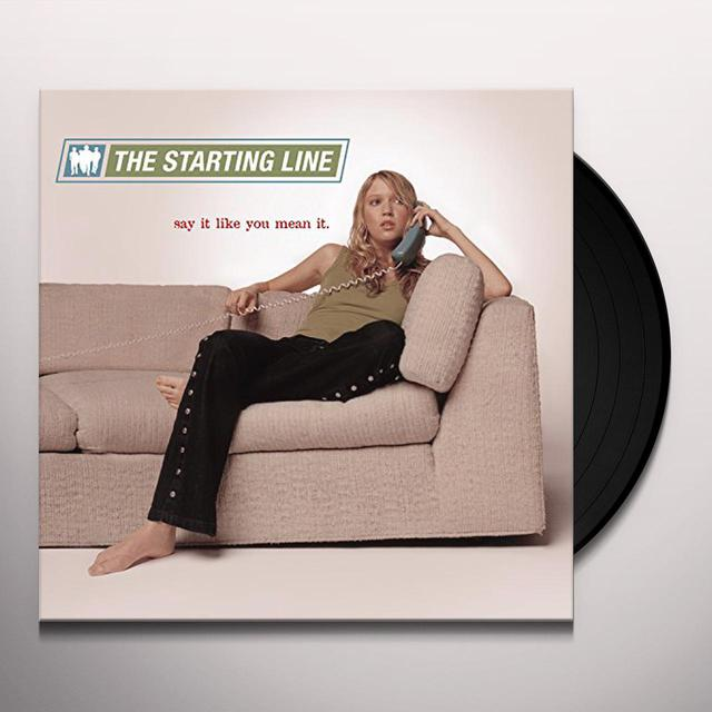 The Starting Line SAY IT LIKE YOU MEAN IT Vinyl Record