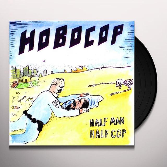 Hobocop HALF MAN HALF COP Vinyl Record - 10 Inch Single