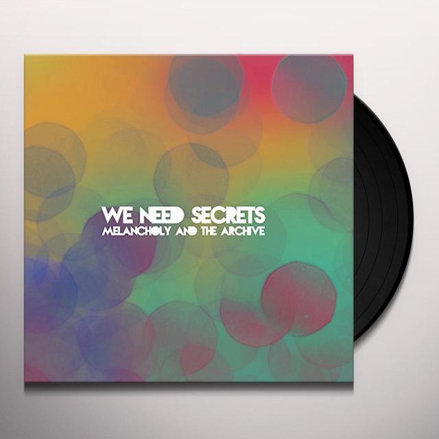 We Need Secrets MELANCHOLY & THE ARCHIVE Vinyl Record
