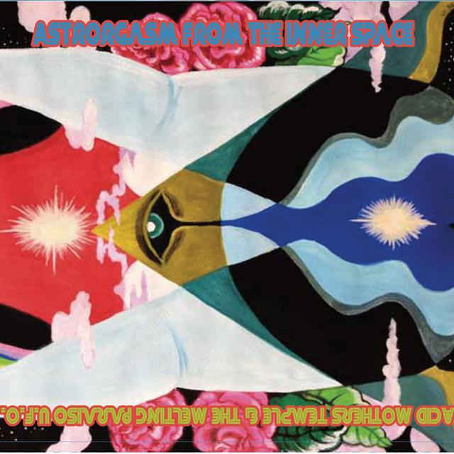Acid Mothers Temple & The Melting Paraiso U.F.O. ASTRORGASM FROM THE INNER SPACE Vinyl Record