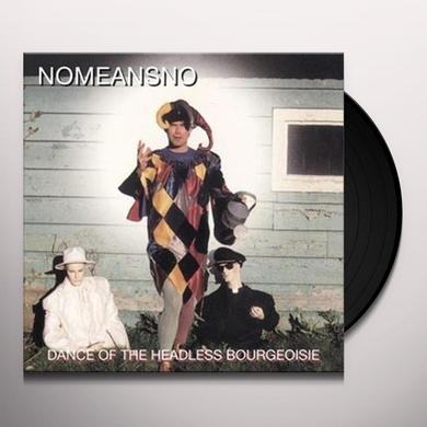 Nomeansno DANCE OF THE HEADLESS BOURGEOISIE Vinyl Record