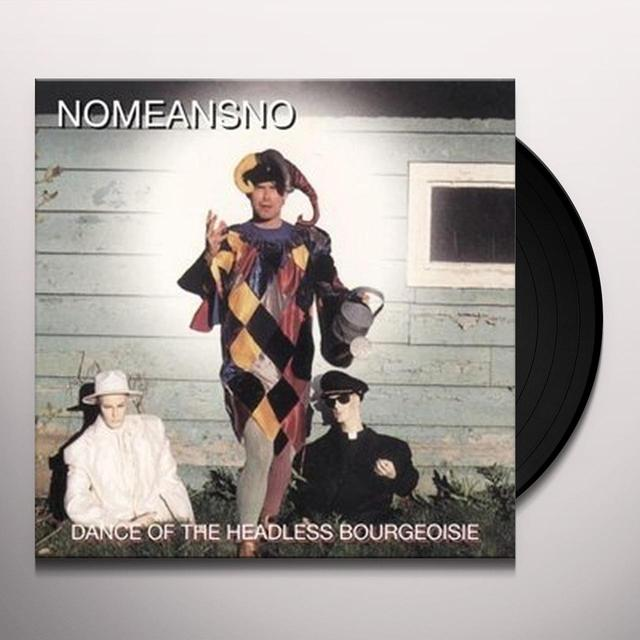 Nomeansno DANCE OF THE HEADLESS BOURGEOISIE Vinyl Record - Reissue