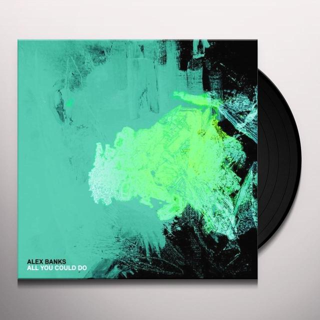 Alex Banks ALL YOU COULD DO Vinyl Record