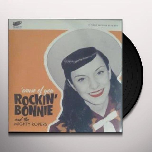 Rockin Bonnie & The Mighty Ropers CAUSE OF YOU Vinyl Record